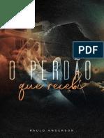 O Perdão Que Recebi - Paulo Anderson