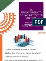 El financiamiento de las artes y la cultura.