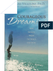 Villoldo, Alberto - Courageous Dreaming - How Shamans Dream the World into Being
