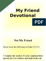Not My Friend (Devotional)