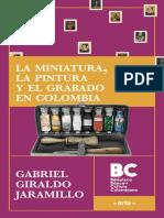 Giraldo Jaramillo Gabriel - La Miniatura La Pintura y El Grabado en Colombia