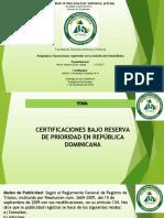 CERTIFICACIONES BAJO RESERVA DE PRIORIDAD EN REPÚBLICA DOMINICANA