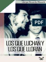 Masetti, Jorge Ricardo - Los Que Luchan y Los Que Lloran [54277] (r1.1 Labra)