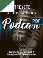 Atrevete A Crear Un Podcast