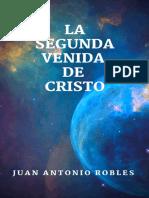 La Segunda Venida de Cristo - Juan Antonio Robles