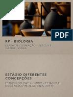 ESTÁGIO DIFERENTES CONCEPÇÕES - RP - BIOLOGIA