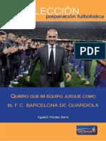 LIBRO QUIERO QUE MI EQUIPO JUEGUE COMO EL F.C BARCELONA DE GUARDIOLA
