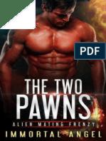 Immortal Angel - Frenesi de Acasalamento Alien 01 - The Two Pawns