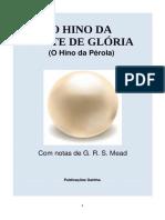 Mead, G. R. S. - O Hino da Veste de Glória - Hino da Pérola