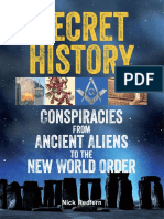 Secret History_ Conspiracies From Ancient Aliens to the New World Order