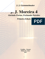 J.J.Moreira 4 - Abrindo Portas, Fechando Paredes - J. J. Gremmelmaier