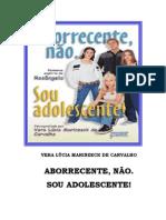 ABORRECENTE NÃO, SOU ADOLESCENTE - Vera Lucia Marinzeck[1]