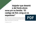 El ex embajador que desertó de Corea del Norte ahora teme por su familia