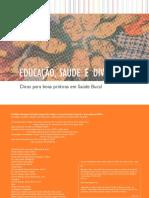 Educação, Saúde e Diversidade - Dicas para boas práticas em Saúde Bucal. UFRGS, 2020