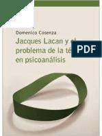 Cosenza-Lacan y El Problema de La Técnica en Psicoanálisis