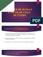 CÂ DE MAMA E DE COLO DE ÚTERO