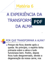 6 - A Experiência Da Transformação Da Alma.ppt