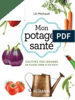 Mon potager sante, Cultivez vos legumes en pleine terre ou en pots - Lili Michaud