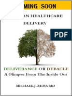 Modern Healthcare Delivery, Deliverance or Debacle - A Glimpse From the Inside Out