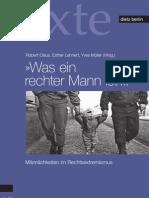 »Was ein rechter Mann ist ...« Männlichkeiten im Rechtsextremismus. 2010 RLS Texte 68 von Robert Claus, Esther Lehnert, Yves Müller (Hrsg.).