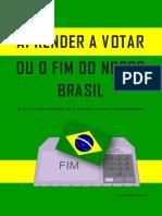 Aprender a Votar Ou o Fim Do Nosso Brasil Ed1 - Completo - Com Selo AVCTORIUS - A5