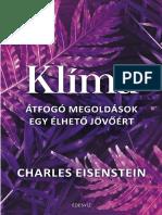 Charles Eisenstein - KLÍMA – ÁTFOGÓ MEGOLDÁSOK EGY ÉLHETŐ JÖVŐÉRT