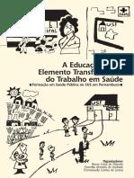 SUS - Saúde Pública - A Educação Como Elemento Transformador Do Trabalho Em Saúde