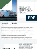 Clase 2_ Desarrollo Industrial y Desequilibrio Urbano