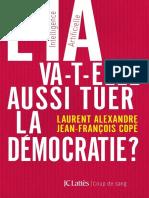 EBOOK Alexandre Laurent et Jean Francois Cope - lIA va telle aussi tuer la democratie