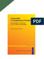 Jackendoff e a arquitectura paralela Alexandra Soares Rodrigues