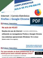 Aula 06 NAVEGADORES CHROME E FIREFOX - SLIDES Complemento PC-PM-BM-PARANA 2020