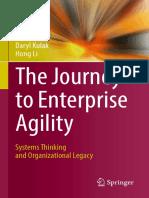Daryl Kulak, Hong Li (Auth.) - The Journey to Enterprise Agility_ Systems Thinking and Organizational Legacy-Springer International Publishing (2017)