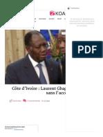 Côte d'Ivoire _ Laurent Gbagbo Peut-il Rentrer Au Pays Avec Ou Sans l'Accord de Ouattara _ - KOACI