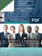 El Acto y La Persona Moral