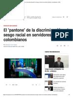 El 'pantone' de la discriminación_ el sesgo racial en servidores públicos colombianos _ CNN