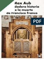 Aub, Max - La verdadera historia de la muerte de Francisco Franco [10346] (r1.2)