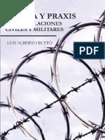 Teoria y Praxis de Las Relaciones Civiles y Militares