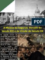 A Música da Segunda Metade do Século XIX e da Virada do Século XX