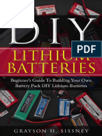 DIY Lithium Batteries Beginner's Guide to Building Your Own Battery Pack by Sissney, Grayson H (Z-lib.org)