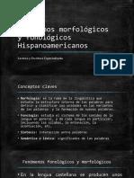 Fenómenos morfológicos y fonológicos Hispanoamericanos