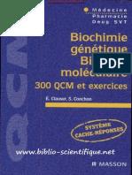 Biochimie Génétique, Biologie Moléculaire - 300 QCM Et Exercices