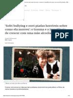 'Sofri bullying e ouvi piadas horríveis sobre como ela morreu'_ o trauma e a impotência de crescer com uma mãe alcoólatra - BBC News Brasil