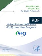 MEDICARE EHR Incentive Program Registration User Guide for Eligible Professionals