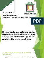 El Mercado de Valores en La Republica Dominicana y La Importancia Para La Realizacion de Inversiones Grupo #2