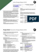 Malmö University - Interaction Design Master - Physical Computing Brief 2010-2011
