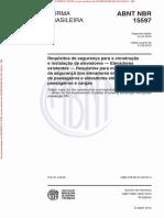 ABNT NBR 15597 2010 - Requisitos de Segurança Para a Construção e Instalação de Elevadores - Elevadores Existentes - Requisitos Para Melhoria Da Segurança Dos Elevadores