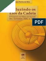 Jose Porfirio Da Silva - Reduzindo Os Elos Da Cadeia. Politica de Inovacao de FHC e Lula