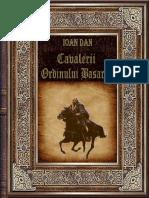 Ioan Dan ,, Cavalerii Ordinului Basarab,,