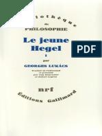 Georg Lukács - Le Jeune Hegel. Sur Les Rapports de La Dialectique Et de l'Économie, Tome I _ Berne 1793 - Début d'Iéna 1801.-Gallimard (1981)