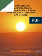 Os conceitos de vida, morte, tempo, temor, desespero, suicídio e esperança na fil de hegel - Paulo Roberto Konzen